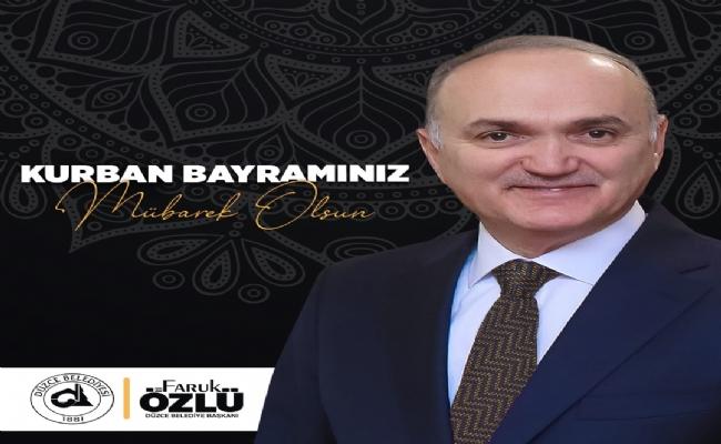 """BAŞKAN ÖZLÜ, """"MÜBAREK KURBAN BAYRAMINIZI TEBRİK EDİYORUM"""""""